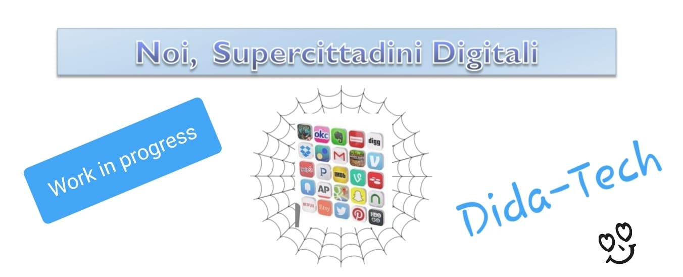 Noi:super cittadini digitali…work in progress!